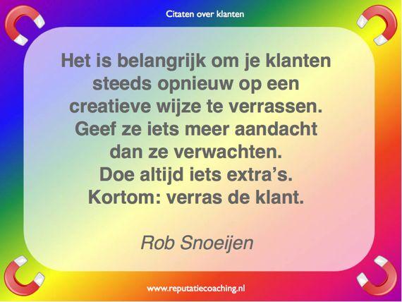 Citaat over klanten verrassen Rob Snoeijen