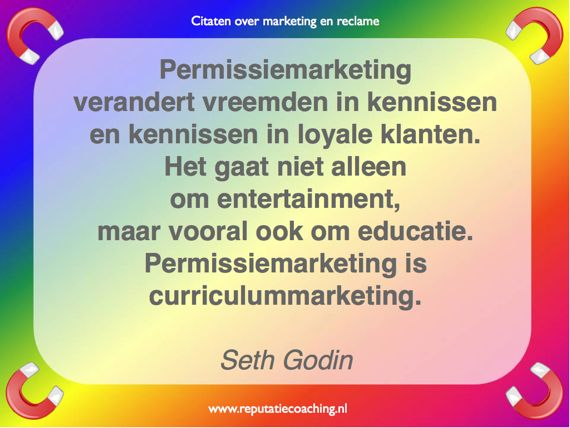 Permissiemarketing quote reclame citaten adverteren spreuken oneliners aforismen reputatiecoaching Eduard de Boer