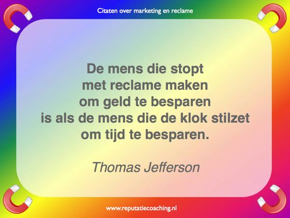 Reclame en geld besparen quotes en marketing citaten adverteren spreuken oneliners aforismen reputatiecoaching Eduard de Boer