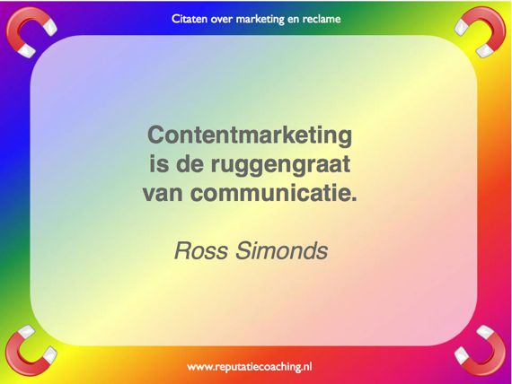 Ross Simonds contentmarketing quotes reclame citaten adverteren spreuken oneliners aforismen reputatiecoaching Eduard de Boer