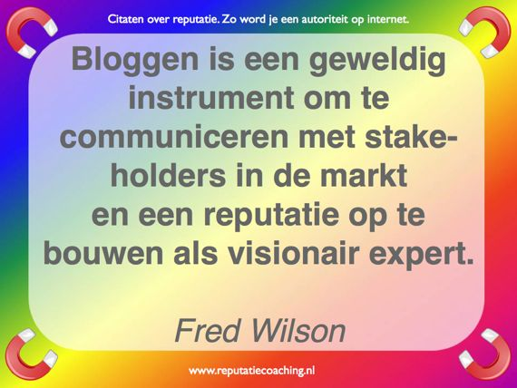 bloggen is een geweldig instrument Reputatie citaten reputatiecoaching Eduard de Boer.027