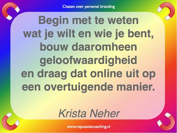 Personal branding quotes Krista Neher   reputatiecoaching Eduard de Boer